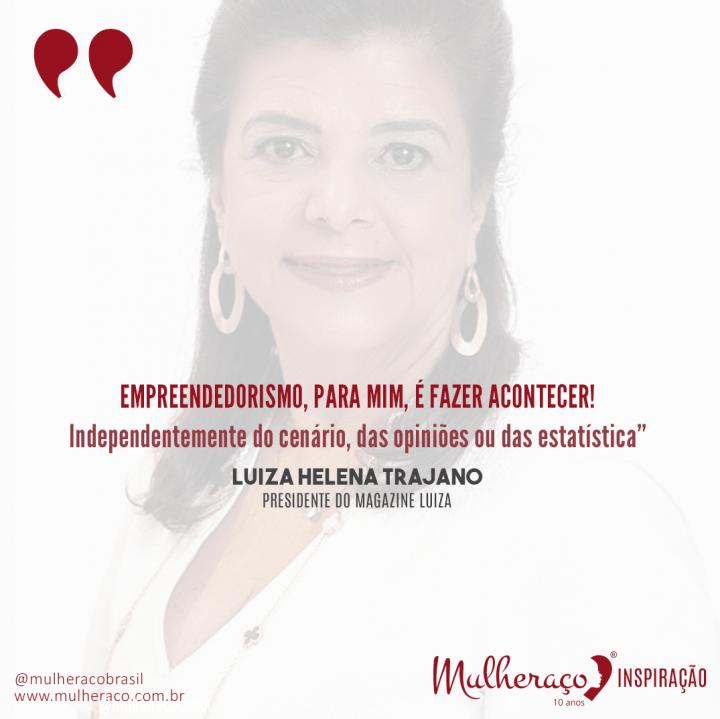 Mulheraço Inspiração Luiza Helena Trajano