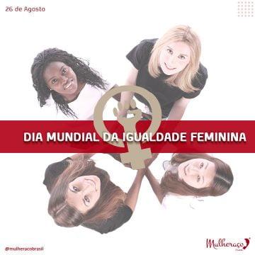 26 de agosto dia da Igualdade Feminia