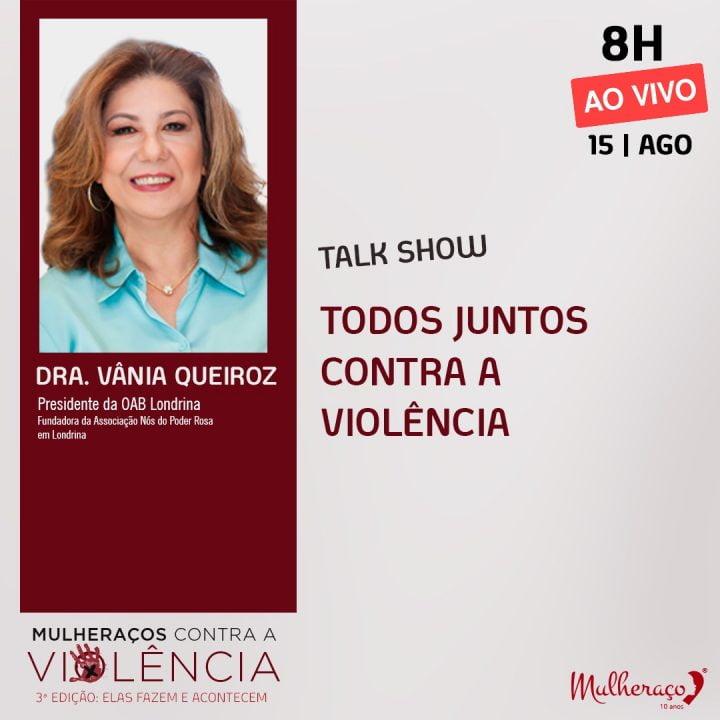 DRA VÂNIA QUEIROZ TEM PARTICIPAÇÃO ESPECIAL NO MULHERAÇOS CONTRA A VIOLÊNCIA