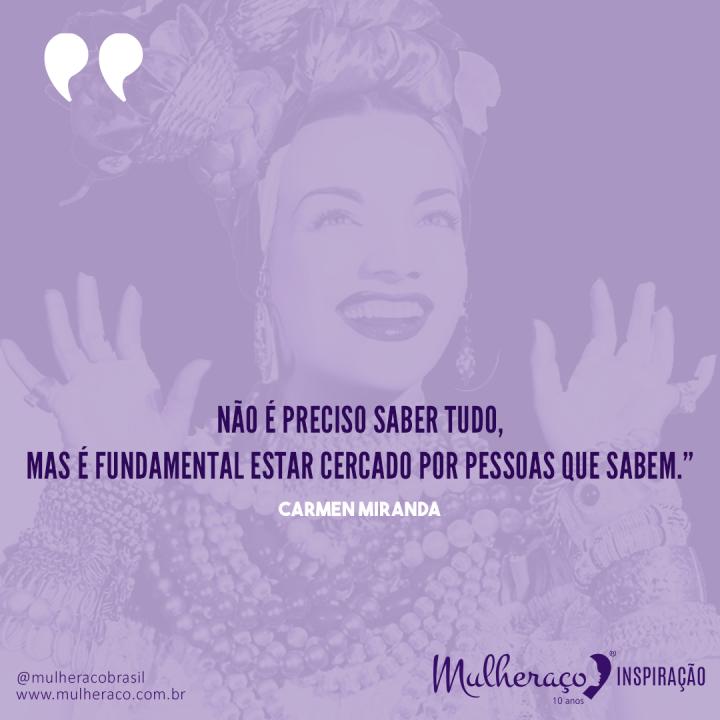 Mulheraço Inspiração: Carmen Miranda, a maior artista do Brasil